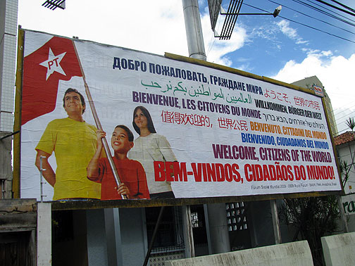 The Workers' Party of President Lula has put these up around town.
