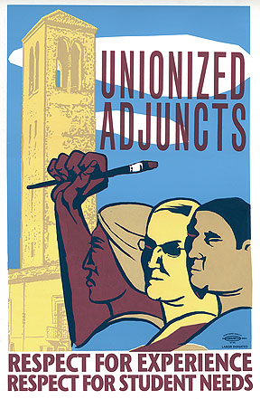 Art Hazelwood produced this poster to help promote unionization among the adjunct (visiting) faculty at the San Francisco Art Institute