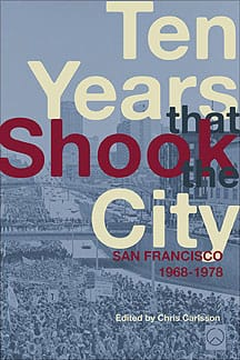 Ten Years That Shook the City: San Francisco 1968-78 (2011)